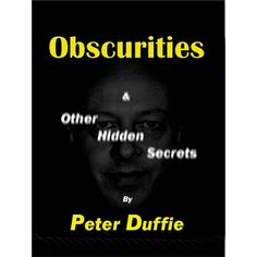 Obscurities by Peter Duffie (eBook) - This new e-book is a collection of tricks that I published in various magazines and in books published by others. Now collected for the first time. These are not in any of my books or ebooks. From the pages of: Linking Ring, Abracadabra, Griffin, Arcane, Magic magazine and other sources. Contents Blind Faith Everywhere but Wrong! ... get it here: http://www.wizardhq.com/servlet/the-15230/obscurities-by-peter-duffie-ebook/Detail?source=pintrest