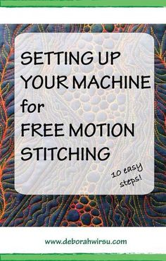 Machine setup for Free Motion stitching, in 10 easy steps   Deborah Wirsu Textile Artist   thread sketching  thead painting   free machine embroidery   free motion stitching   free motion quiling   how to set up your machine for free motion stitching   free motion stitched textile art  