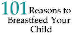 101 Reasons to Breastfeed!