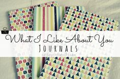 """What I Like About You Journals""…a great way to be intentional about noticing the good, little things about those you love. I love keeping one of these for each of my children……..hope to present it to them on a special occasion one day."