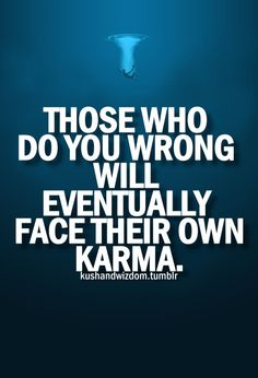Karma has nothing to do with itour god is a just god!we all will stand in front of him! Karma Quotes, True Quotes, Great Quotes, Quotes To Live By, Motivational Quotes, Funny Quotes, Inspirational Quotes, Reality Quotes, Intj
