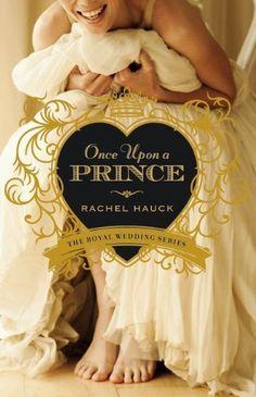 Once Upon a Prince (Royal Wedding Series) by Rachel Hauck.