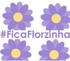 Queremos a florzinha para sempre Facebook!