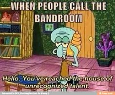 when people call the band room...... band humor