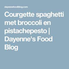 Courgette spaghetti met broccoli en pistachepesto   Dayenne's Food Blog