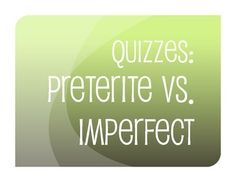 Quizzes on preterite vs. imperfectEach quiz is progressive - starting with basic process questions, continuing to rules, conjugation and translation, and then creative composition.  It also includes a self-assessment for students to figure out which skills they mastered or struggled with on the quiz.