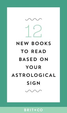 These are the best new books you should be reading according to your astrological sign.