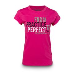 From Practice to Perfect - good team shirt idea