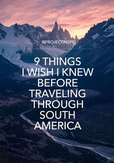 9 Things I Wish I Knew Before Traveling Through South America | #projectinspo | #travel