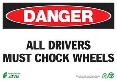 Danger All Drivers Must Chock Wheels Recycled Plastic Sign - 7x10 - ZING 1124 - Each
