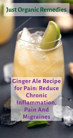 Ginger Ale Recipe for Pain: Reduce Chronic Inflammation, Pain And Migraines - Just Organic Remedies food and organic remedies Ginger Ale Recipe for Pain: Reduce Chronic Inflammation, Pain And Migraines Natural Health Remedies, Natural Cures, Natural Healing, Herbal Remedies, Natural Treatments, Natural Foods, Natural Life, Natural Products, Holistic Healing