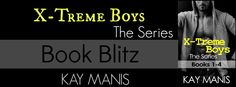 BOOK BLITZ AND GIVEAWAY: X-Treme Boys: The Series (Books 1-4) by Kay Manis ~ https://fairestofall.wordpress.com/2015/07/01/book-blitz-and-giveaway-x-treme-boys-the-series-books-1-4-by-kay-manis/