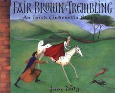 Fair, Brown & Trembling: An Irish Cinderella Story by Jude Daly