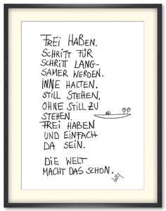 "Bild ""Frei haben"", Künstlerin HARRY (Harriet Grundmann), eDITION GUTE GEISTER, ... - Cute Text, Good Spirits, Printable Quotes, Hand Lettering, Picture Frames, Texts, About Me Blog, Told You So, Wisdom"