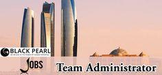 Jobs in Black Pearl as Team Administrator in UAE, Abu Dhabi Visit jobsingcc.com for more info @ http://jobsingcc.com/jobs-black-pearl-team-administrator/