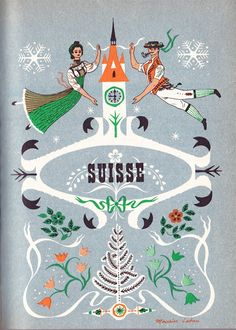 Vintage travel illustration of Switzerland by Maurice Laban. His use of color in a way similar to screenprinting, imperfect symmetry and folk costumes as well as cultural object and landscape references for each country are just gorgeous.