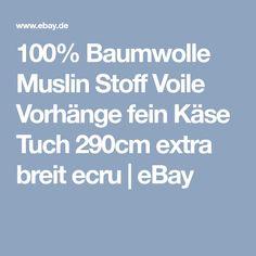 100% Baumwolle Muslin Stoff Voile Vorhänge fein Käse Tuch 290cm extra breit ecru | eBay Ebay, Sheer Curtains, Cotton