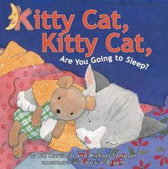 Kitty Cat, Kitty Cat, Are You Going to Sleep? by Bill Martin Jr. and Michael Sampson and illustrated by Laura J. Bryant. Ms. Katie read this book on 11/3/16.