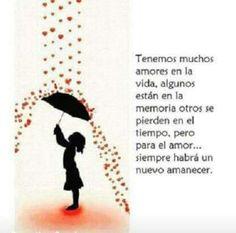 Siempre  llegará un nuevo amor......