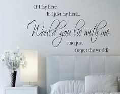 If I lay here, If I just lay here... Vinyl Wall Decals Lettering Quotes Lyrics. $34.99, via Etsy.