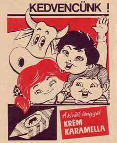 Krém karamella Kitchen Posters, Retro Kids, Vintage Posters, Retro Posters, Illustrations And Posters, Vintage Advertisements, Hungary, Snoopy, Cool Stuff