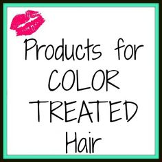 Products for Color-Treated Hair
