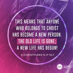 This means that anyone who belongs to Christ has become a new person. The old life is gone; a new life has begun! –2 Corinthians 5:17 NLT #VerseOfTheDay #Bible New Life, Daily Bible, Gods Promises, Verse Of The Day, Bible Verses Quotes, Christ, How To Become, Old Things, Worship