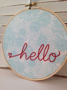 Hello Embroidery Hoop Wall Art, Home Decor, Embroidery Hoop Art, New Home, Embroidery Hoop Crafts, Embroidery Applique, Cross Stitch Embroidery, Embroidery Designs, Fabric Crafts, Sewing Crafts, Bordados E Cia, Embroidery Techniques, Needlework