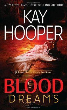 Blood Dreams: A Bishop/Special Crimes Unit Novel / Kay Hooper  http://www.ebooknetworking.net/books_detail-0553589253.html