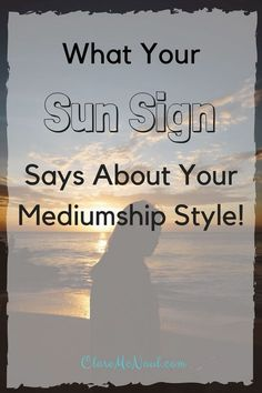 Did you know that your Sun sign says something important about your particular style as a psychic medium? No one sign or another is better or more suited to be psychic than another. Each has its particular strengths and different ways in which it works best in the realm of mediumship. And knowing how yours works, where your strengths and weaknesses lie, can help you tremendously in understanding yourself as a medium and using your Sun sign gifts to the best of your abilities.