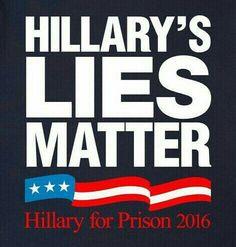Hillary's LIES matter.  #hillaryforprison2016 #votetrump #neverhillary