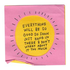 Everything will be so good so soon just hang in there & don't worry about it too much ~ Best Quotes & Sayings Words Quotes, Me Quotes, Motivational Quotes, Inspirational Quotes, Sayings, Qoutes, The Words, Cool Words, Pretty Words