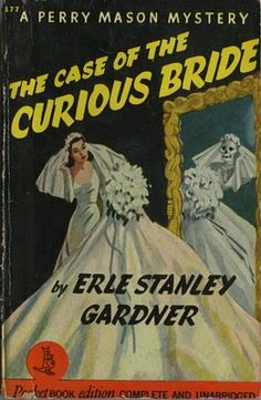 A Perry Mason Mystery 'The Case of the Curious Bride' Erle Stanley Gardner. Inventive book cover with skeleton reflection in mirror! Pulp Fiction Book, Crime Fiction, Detective, Perry Mason, Criminal Defense, Pocket Books, Mystery Books, Vintage Books, Vintage Ads