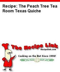 Recipe: The Peach Tree Tea Room Texas Quiche - Recipelink.com