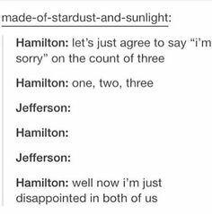 Hamilton and Jefferson<<< this is me and my brother Hamilton Lin Manuel Miranda, Hamilton Fanart, Aaron Burr, Hamilton Musical, Out Of Touch, What Is Your Name, Dear Evan Hansen, Alexander Hamilton, Founding Fathers