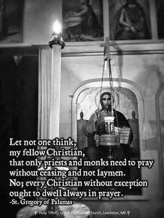St Gregory of Palamas Jesus Prayer, Jesus Christ, Christian Faith, Christian Quotes, Saint Gregory, Pray Without Ceasing, Orthodox Christianity, Catechism, Catholic
