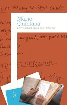 """Coletânea de poemas lançada originalmente em 1980, """"Esconderijos do tempo"""" firma alguns dos traços essenciais da poesia de Mario Quintana: a abordagem lírica do cotidiano e a delicadeza da forma."""