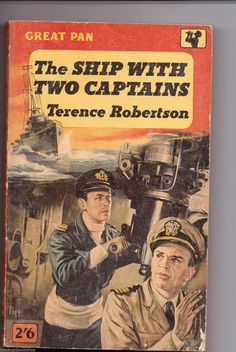 The Ship with Two Captains by Terence Robertson, Vintage Paperback Book 1959 Vintage Comic Books, Vintage Comics, War Novels, Pulp Fiction Book, Book Cover Art, Book Covers, Adventure Novels, Cool Books, Paperback Books
