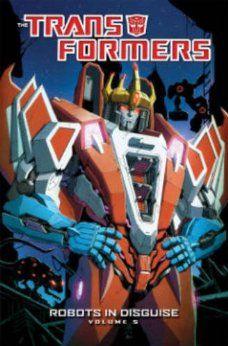 Transformers: Robots In Disguise Volume 5: John Barber, Livio Ramondelli, Atilio Rojo, Dheeraj Verma, Andrew Griffith: 9781613778364: Amazon.com: Books