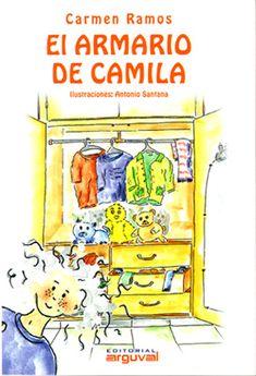 """""""El armario de camila"""" de Carmen Ramos.  Hay un armario enigmático, viajero, lleno de luz, sonrisas de peluche y olor a hierbas."""