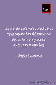 """'n brief van hulle vakansie"" deur Breyten Breytenbach Afrikaanse Quotes, Cute Quotes, Beautiful Words, Qoutes, Verses, Poems, Language, Wisdom, Messages"