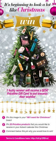 "Pin this image to your ""All I want for Christmas"" board, along with 25 Priceline products that you would like to receive in your Advent calendar this Christmas! Comment below this pin why you would love to win to complete your entry! One lucky winner will receive a $250 gift card! Click on the image to get pinning!"