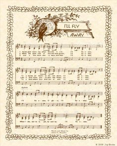 I'LL FLY AWAY Sheet Music Vintage Look Bird and Vine Some glad morning when this life is o'er. My grandma loved this hymn and it was sung at her funeral m. Church Songs, Church Music, Piano Music, Sheet Music, Music Sheets, Piano Sheet, Hymn Art, Ill Fly Away, Spiritual Songs
