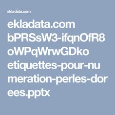 ekladata.com bPRSsW3-ifqnOfR8oWPqWrwGDko etiquettes-pour-numeration-perles-dorees.pptx
