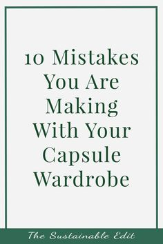 10 mistakes you are making with your capsule wardrobe and how to avoid them