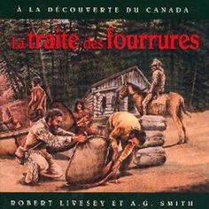 French Discovering Canada: The Fur Traders: La Traite des Fourrures Beaver Pelt, Discover Canada, Indian Beadwork, French Language, Fur, History, Fur Trade, First Nations, Historia