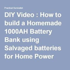 DIY Video : How to build a Homemade 1000AH Battery Bank using Salvaged batteries for Home Power Backup System - Page 2 of 2 - Practical Survivalist