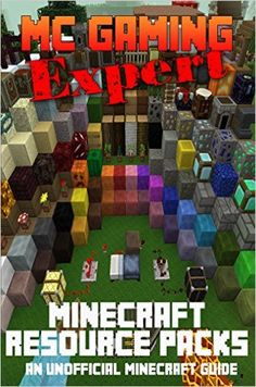 Amazon.com: Minecraft (MineCraft Gaming Expert - Minecraft Resource Packs - Unofficial Minecraft Guides Book 11) eBook: Terry Mayer: Kindle Store