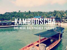 Kambodscha das neue Backpackerparadies in Südostasien. Viel erleben für wenig Geld