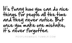 sad, but true. I keep the people in my life that do notice.